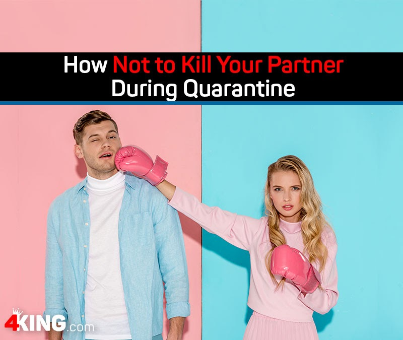 How Not to Kill Your Partner During Quarantine