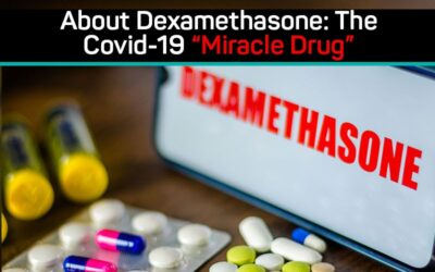 """About Dexamethasone: The Covid-19 """"Miracle Drug"""""""
