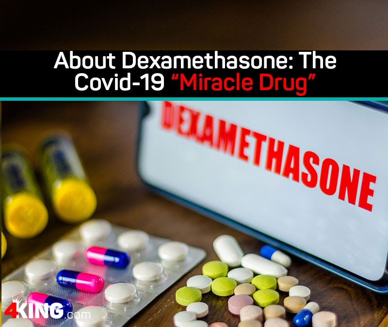 "About Dexamethasone: The Covid-19 ""Miracle Drug"""
