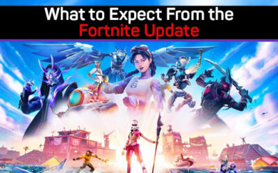 What to Expect From the Fortnite Update