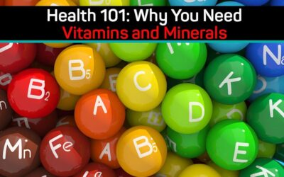 Why You Need Vitamins and Minerals