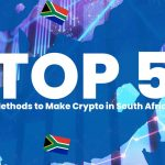 Top 5 Methods to Make Crypto in South Africa