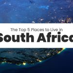 The Top 5 Places to Live in South Africa
