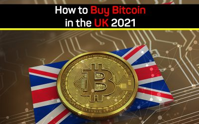 How to Buy Bitcoin in the UK in 2021