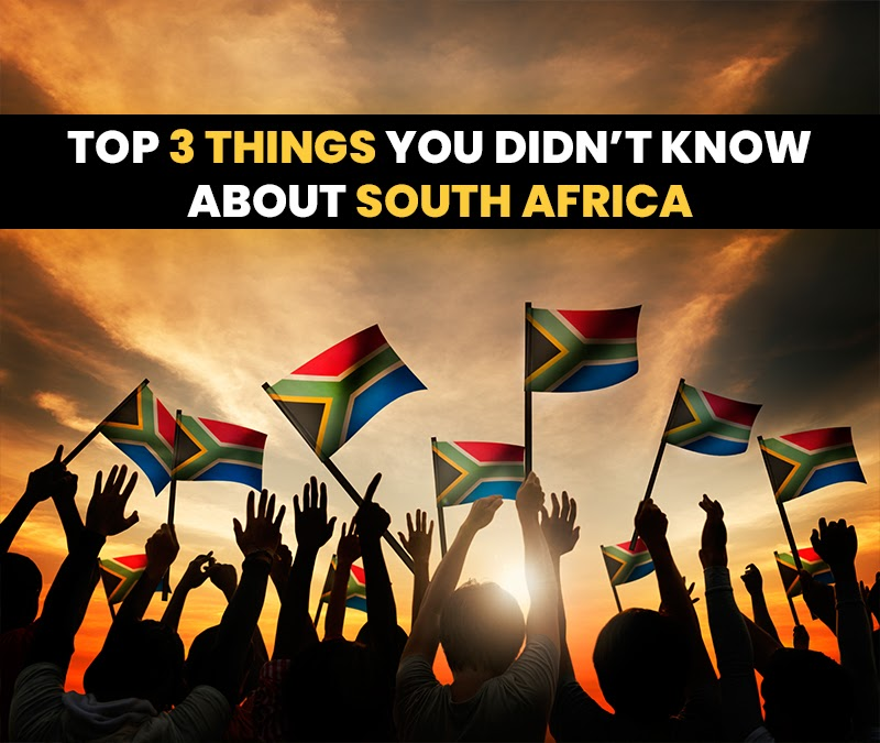 Top 3 Things You Didn't Know About South Africa