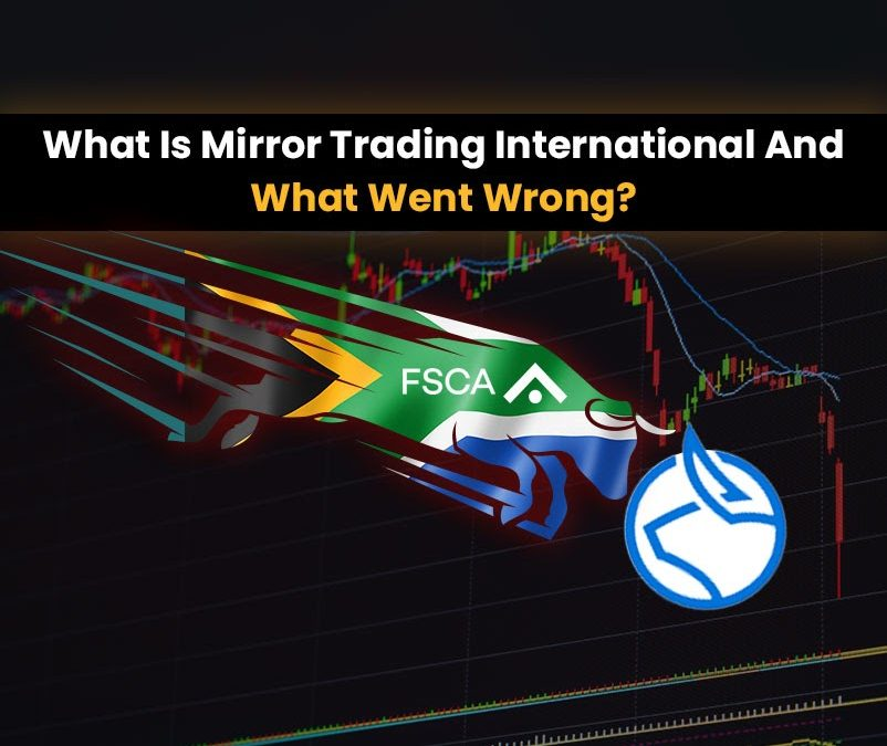What Is Mirror Trading International And What Went Wrong
