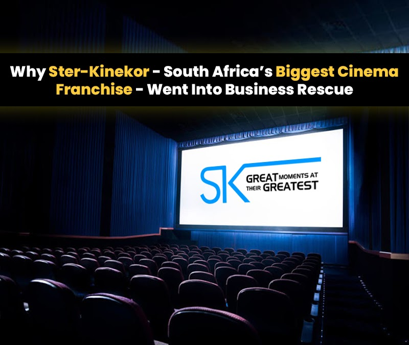 Why Ster-Kinekor – South Africa's Biggest Cinema Franchise – Went Into Business Rescue