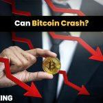 Can Bitcoin Crash?