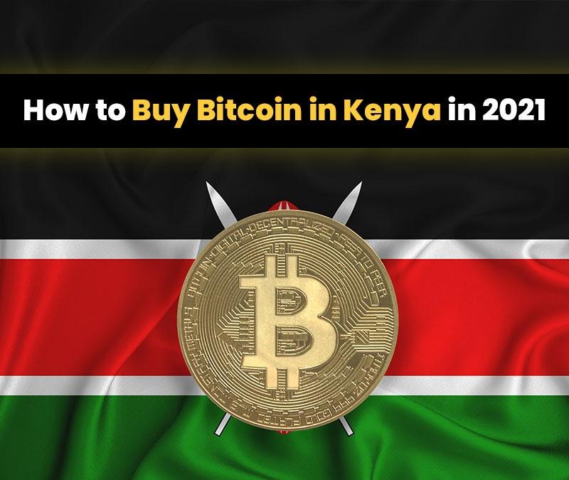 How to Buy Bitcoin in Kenya in 2021