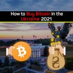 How to Buy Bitcoin in Ukraine in 2021