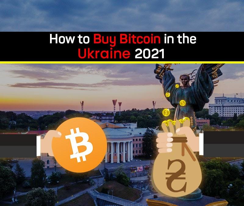 How to Buy Bitcoin in Ukraine in 2021