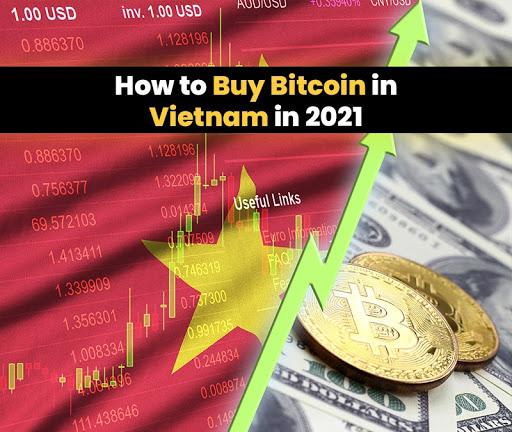How to Buy Bitcoin in Vietnam in 2021